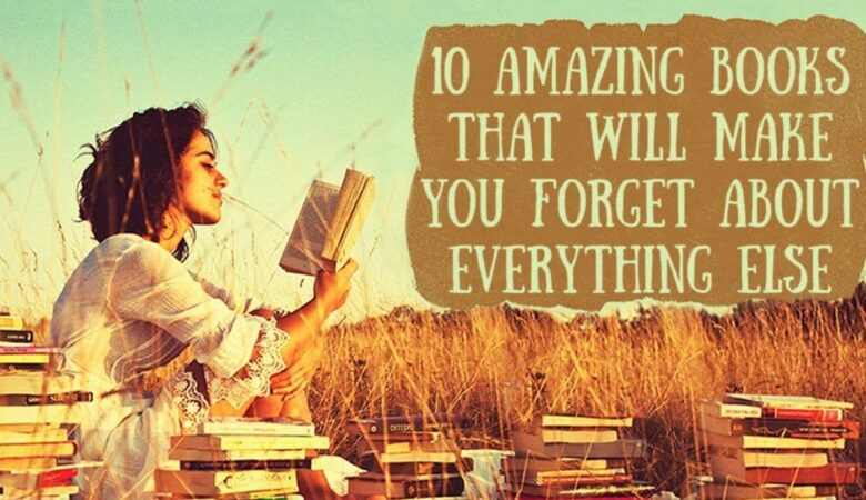 6 Amazing Books That Will Make You Forget About Everything Else